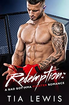 Redemption: A Bad Boy MMA Fighter Romance (Warrior Zone Fighters Book 1) by [Lewis, Tia]