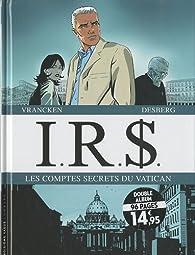 I.R.$. Cycle 5. Les comptes secrets du Vatican : Liaisons romaines (tome 9) ; La loge des assassins (tome 10) par Stephen Desberg