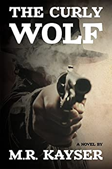 The Curly Wolf by [Kayser, M. R., Kayser, Michael]