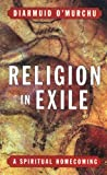 Religion in Exile, Diarmuid O'Murchu, 0824518411