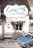 Love in a Small Village, Nanette Field, 1475941749