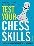 Test Your Chess Skills: Practical Decisions In Critical Moments-Sarhan Guliev Logman Guliev