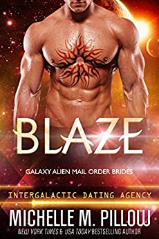 Blaze: Galaxy Alien Mail Order Brides (Intergalactic Dating Agency) by [Pillow, Michelle M.]