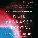 Origins: Fourteen Billion Years of Cosmic Evolution | Neil deGrasse Tyson,Donald Goldsmith