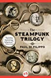 """The Steampunk Trilogy"" av Paul Di Filippo"