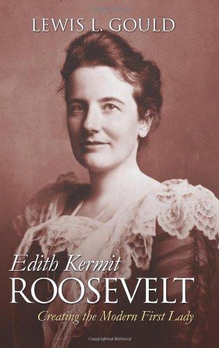 Read Online Edith Kermit Roosevelt: Creating the Modern First Lady (Modern First Ladies) PDF