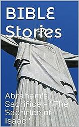 BIBLE Stories: Abraham's Sacrifice - ' The Sacrifice of Isaac '