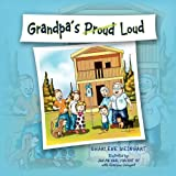 Grandpa's Proud Loud, Sharlene Weingart, 1456892215