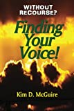 Without Recourse? Finding Your Voice!, Kim McGuire, 1482307707
