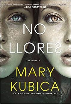 No Llores: Un Emocionante Thriller Psicologico por Mary Kubica epub
