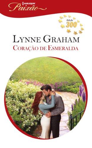 Coração de Esmeralda: Harlequin Paixão - ed.300 por [Graham, Lynne]
