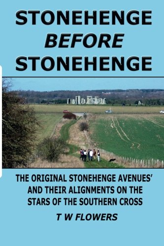 Stonehenge Before Stonehenge: The original Stonehenge Avenues and their alignments on the stars of the Southern Cross