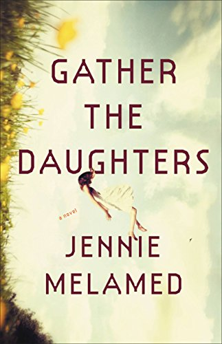 Amazon gather the daughters a novel ebook jennie melamed gather the daughters a novel by melamed jennie fandeluxe Gallery