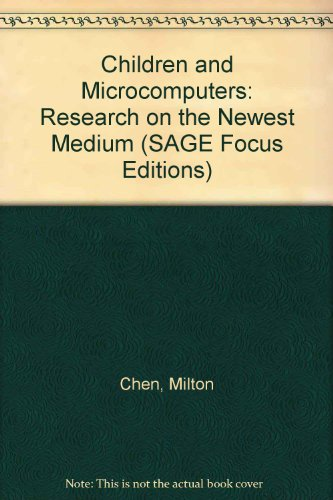 Children and Microcomputers: Research on the Newest Medium (SAGE Focus Editions)