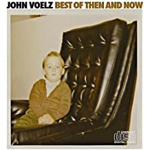 Best of Then & Now by John Voelz (2013-08-03)