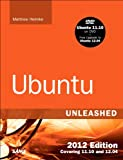 Ubuntu Unleashed 2012 Edition: Covering 11.10 and 12.04 (7th Edition) (7th Edition)
