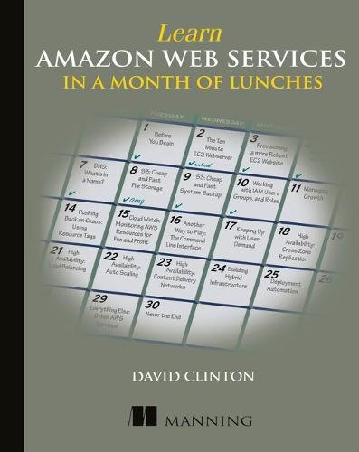 Learn Amazon Web Services in a Month of Lunches