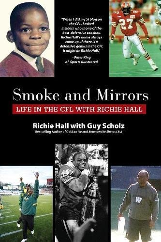 Smoke and Mirrors: Life in the Cfl with Richie Hall