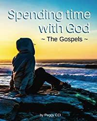 Spending time with God: The Gospels (Volume 1)