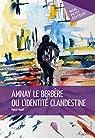 Amnay le Berbère ou l'identité clandestine par TOUALI