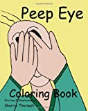 Peep Eye Coloring Book, Sherrie Theriault, 1453816305