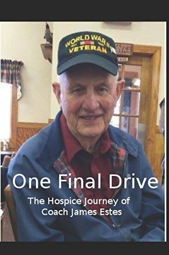 One Final Drive  The Hospice Journey Of Coach James Estes