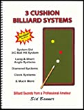 3 Cushion Billiard Systems: Billiard Secrets from a Professional Amateur