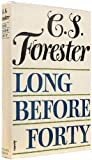 Long Before Forty, C. S. Forester, 0891906053
