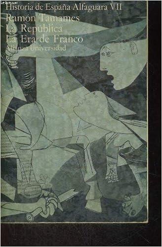 HISTORIA DE ESPANA ALFAGUARA VII : LA REPUBLICA, LA ERA DE FRANCO: Amazon.es: RAMON TAMAMES: Libros