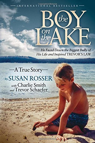 The Boy On The Lake: He Faced Down the Biggest Bully of His Life and Inspired Trevor's Law pdf epub