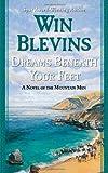 Dreams Beneath Your Feet: A Novel of the Mountain Men