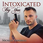 Intoxicated by You: The You Series, Book 1 | Michelle Iannarelli