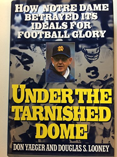 Under the Tarnished Dome: How Notre Dame Betrayed Ideals for Football Glory
