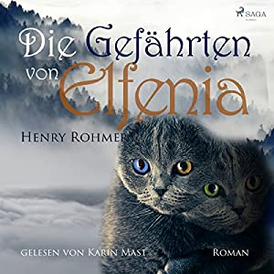 Die Gefährten von Elfenia Hörbuch