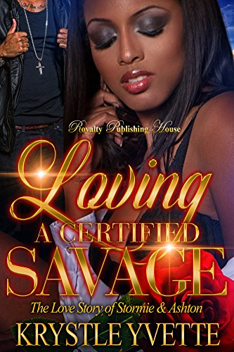 Search : Loving A Certified Savage: The Love Story of Stormie and Ashton