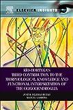 Río-Hortega's Third Contribution to the Morphological Knowledge and Functional Interpretation of the Oligodendroglia, Iglesias-Rozas, Jose R. and Garrosa, Manuel, 0124116175