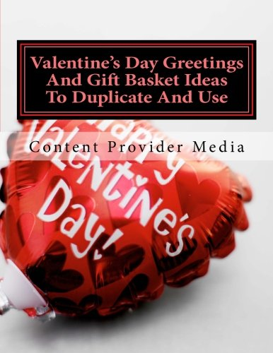 Valentine S Day Greetings And Gift Basket Ideas To Duplicate And Use