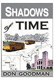 Shadows of Time, Don Goodman, 0595341691