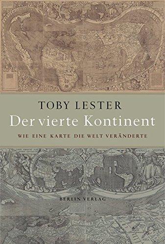 Der vierte Kontinent: Wie eine Karte die Welt veränderte Gebundenes Buch – 2. Oktober 2010 Toby Lester Klaus Binder Bernd Leineweber Berlin Verlag