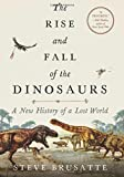 #9: The Rise and Fall of the Dinosaurs: A New History of a Lost World