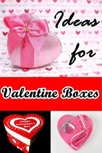 Ideas For Valentine Boxes Cute Valentine Gift Boxes Kindle