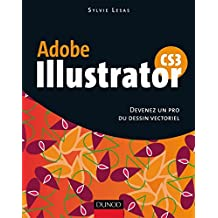 Illustrator CS3 : Devenez un pro du dessin vectoriel (French Edition)