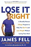 img - for Lose It Right: A Brutally Honest 3-Stage Program to Help You Get Fit and Lose Weight Without Losing Your Mind book / textbook / text book