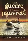 img - for Faire la guerre   l'esprit de pauvret : Briser l emprise des difficult s financi res (French Edition) book / textbook / text book