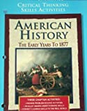 American History: The Early Years to 1877, Critical Thinking Skills Activities with Answer Key