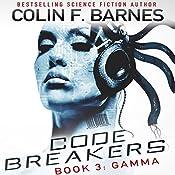 Code Breakers: Gamma | Colin F. Barnes