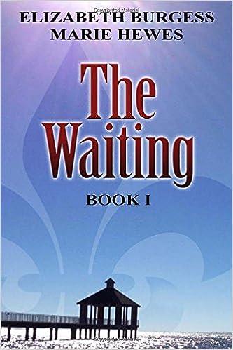 Ebooks gratuitos en inglesThe Waiting: Book 1 (The Waiting Series) by Elizabeth Burgess (Spanish Edition) PDF