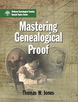 Mastering Genealogical Proof by [Jones, Thomas W.]