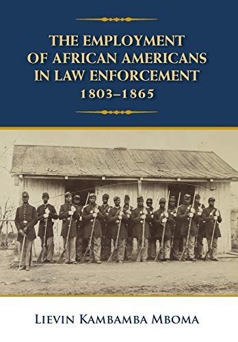 Search : The Employment of African Americans in Law Enforcement, 1803-1865: None