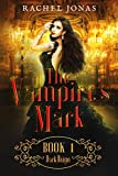 Download The Vampire's Mark 1: Dark Reign (Reverse Harem Romance) in PDF ePUB Free Online